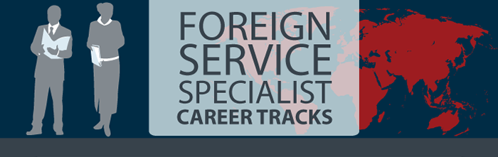 Foreign Service Specialist Career Tracks